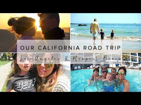 FAMILY CALIFORNIA ROAD TRIP (PART 4) LOS ANGELES & NEWPORT BEACH