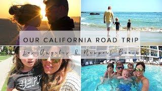 FAMILY CALIFORNIA ROAD TRIP (PART 4) LOS ANGELES & NEWPORT BEACH