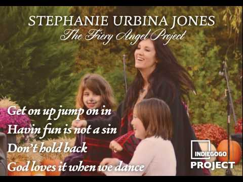 God Loves It When We Dance - Stephanie Urbina Jones