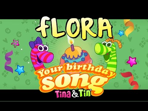 Tina&Tin Happy Birthday FLORA (Personalized Songs For Kids) #PersonalizedSongs