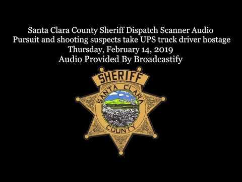 Santa Clara County Sheriff Dispatch Scanner Audio  suspects take UPS truck driver hostage