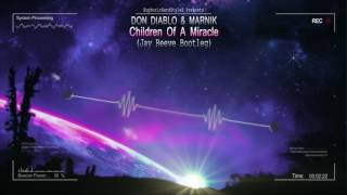 Don Diablo Marnik Children Of A Miracle Jay Reeve Bootleg HQ Edit