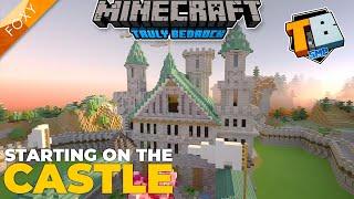 STARTING THE EPIC CASTLE   Truly Bedrock Season 2 [75]   Minecraft Bedrock Edition