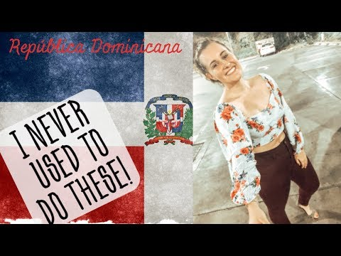HABITS I PICKED UP LIVING IN THE DOMINICAN REPUBLIC! // American Expat Life