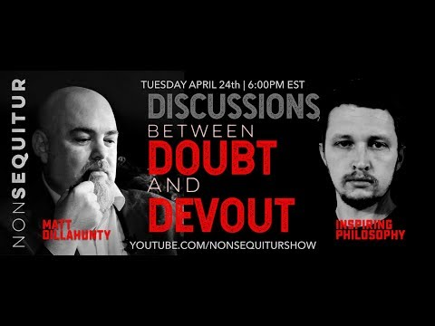 Matt Dillahunty and Inspiring Philosophy: A discussion between Doubt and Devout
