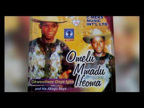 Okwesilieze Onye Igbo  - Omelu Mmadu Ifeoma  - 2018 Higlife Music | Nigerian Gospel Songs😍