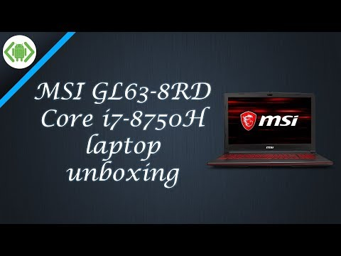 MSI GL63-8RD Core i7-8750H laptop unboxing