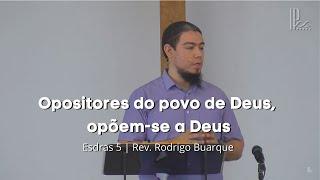 Opositores do povo de Deus, opõem-se a Deus - Esdras 5 - 27/09/2020