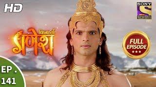 Vighnaharta Ganesh - Ep 141 - Full Episode - 8th March, 2018