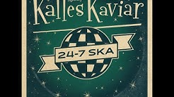 Kalles Kaviar - 24-7 Ska (Official Music Video)