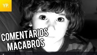 10 COMENTARIOS MAS ESCALOFRIANTES HECHOS POR NIÑOS | Top 10 comentarios macabros por niños