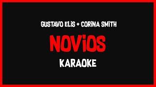 Karaoke: Gustavo Elis Ft Corina Smith - Novios 🎤🎶