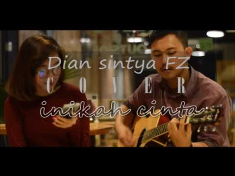 Inikah Cinta cover Diansintya FZ feat Diaz