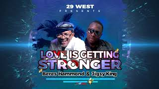 Beres Hammond Love Is Getting Stronger