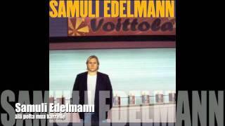 """Samuli Edelmann: """"älä polta mua karrelle"""""""