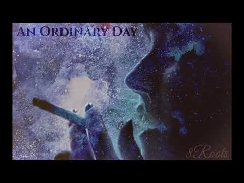 AN ORDINARY DAY By 8Roots