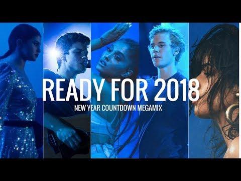 READY FOR 2018 | NEW YEAR COUNTDOWN MEGAMIX. feat. Ariana Grande,Camila Cabello,Selena Gomez & MORE