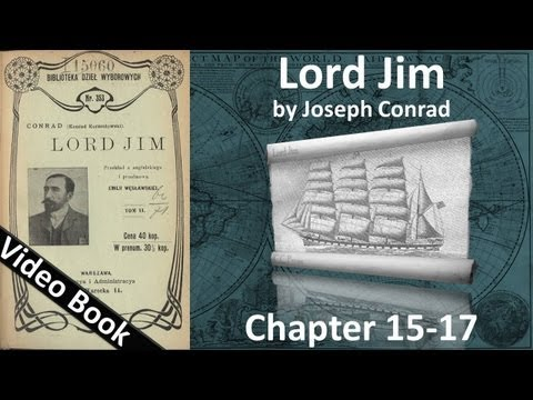 Chapter 15-17 - Lord Jim by Joseph Conrad
