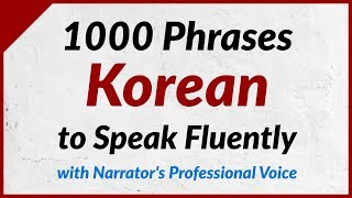 1000 Phrases to Speak Korean Fluently - with the narrator's clear voice