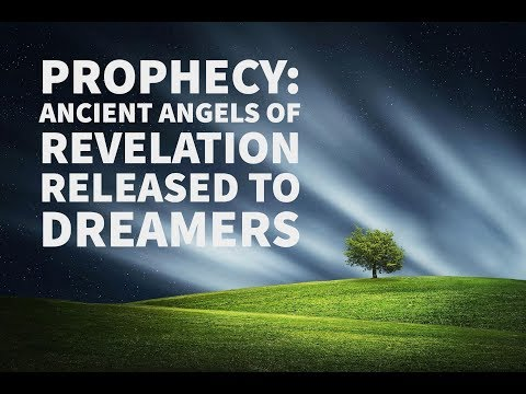 Prophecy: Ancient Angels of Revelation Released to Dreamers