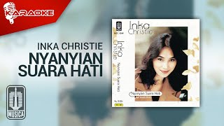 Inka Christie - Nyanyian Suara Hati (Official Karaoke Video)
