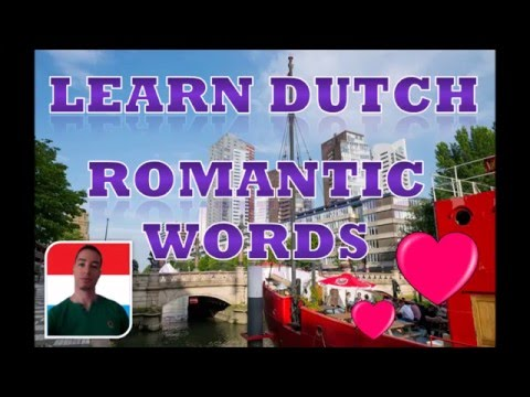 Learn dutch basic #9 Romantic words, love and compliments