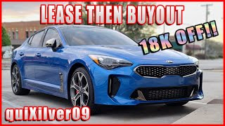 How To Perform a Lease then Buyout on a Kia Stinger - 18k off MSRP!