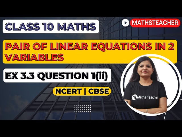 Linear Equations | Chapter 3 Ex 3.3 Q - 1(ii) | NCERT | Maths Class 10th