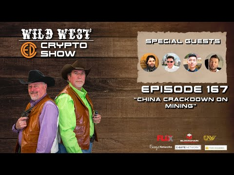 Wild West Crypto Show Episode 167 | China Crackdowns on Mining
