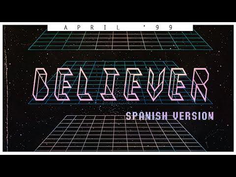 Imagine Dragons - Believer (Spanish Version) [April '99]