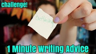 THE 1 MINUTE WRITING ADVICE CHALLENGE (my redemption)