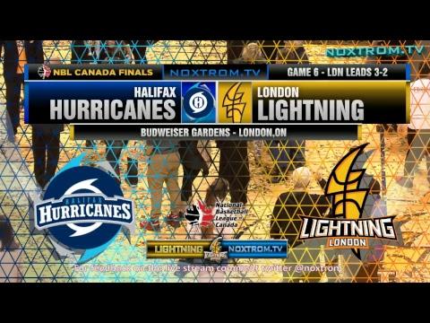 NBL Canada Finals Game 6 - London Lightning vs Halifax Hurricanes - June 5, 2017 7:30pm ET