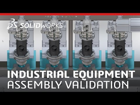 Industrial Equipment - Assembly Validation - SOLIDWORKS