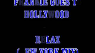 Frankie Goes To Hollywood - Relax (New York mix)