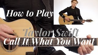 Taylor Swift - Call It What You Want -  NO CAPO NO BARRE - Guitar Lesson