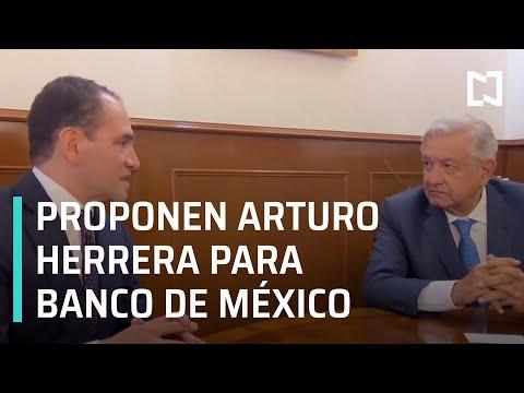 AMLO propone Arturo Herrera como gobernador del Banco de México - Las Noticias