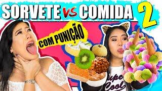 SORVETE VS COMIDA #2 | Blog das irmãs