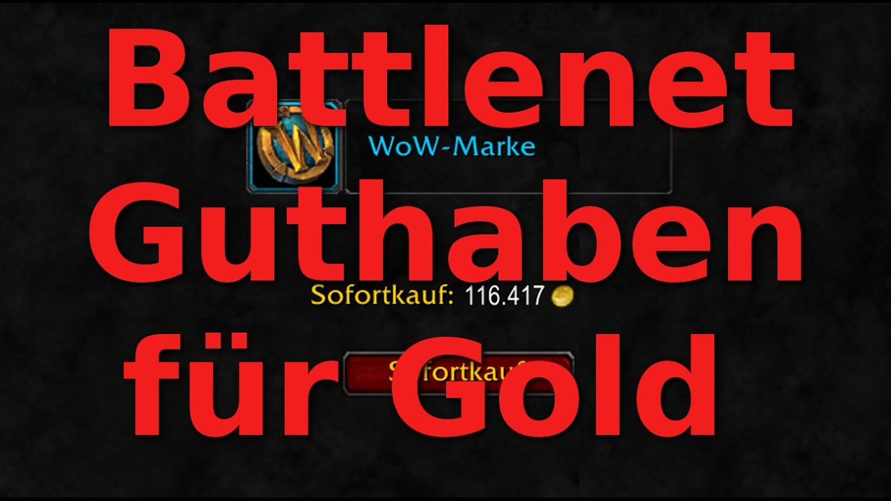 Wow Marke Für Battlenet Guthaben Informationen Youtube