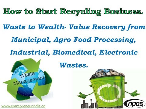 How to Start Recycling Business. Waste to Wealth