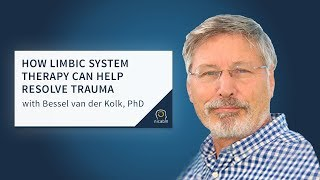 How Limbic System Therapy Can Help Resolve Trauma