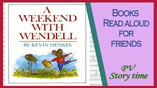 Children&#39s Books - A WEEKEND WITH WENDELL by Kenvin Henkes - PV - Storytime