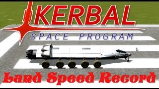 Kerbal Space Program - Land speed record