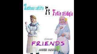 Nashwa ft Fatin (F.R.I.E.N.D.S - Anne Marie (cover))
