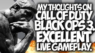 COD BO3: MY THOUGHTS ON CALL OF DUTY BLACK OPS 3! EXCELLENT LIVE GAMEPLAY.