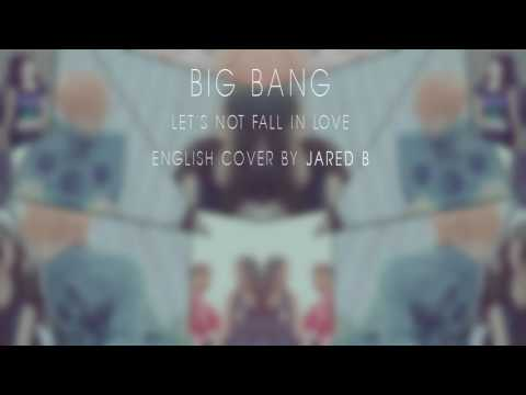 BigBang Let's not fall in love ENGLISH COVER