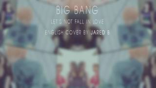 Gambar cover BigBang Let's not fall in love ENGLISH COVER