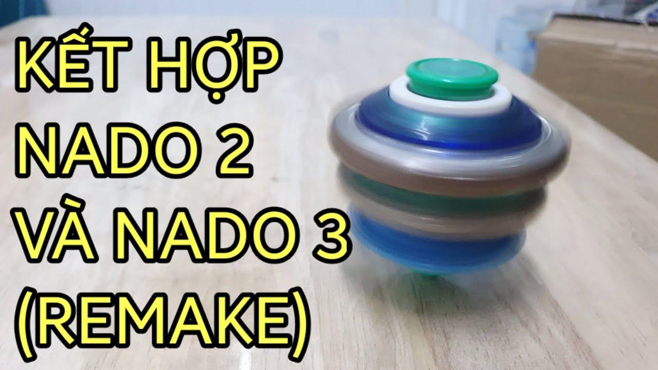 Cách kết hợp con quay Nado 2 và con quay Nado 3 - Video remake (Series remake)