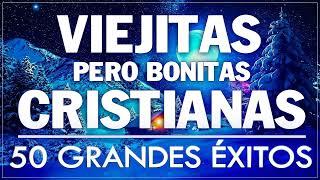ALABANZAS CRISTIANAS VIEJITAS PERO BONITAS 👏 50 GRANDES ÉXITOS DE ALABANZA Y ADORIACÓN