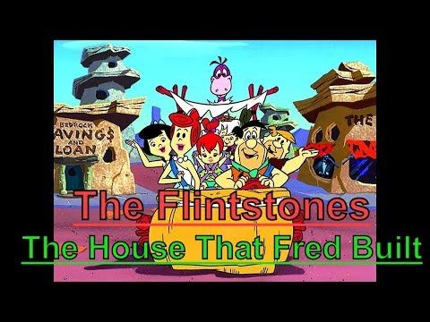The Flintstones - The House That Fred Built