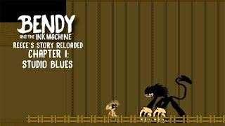 Bendy and the ink machine Reeces story Reloaded   Chapter 1 Studio Blues